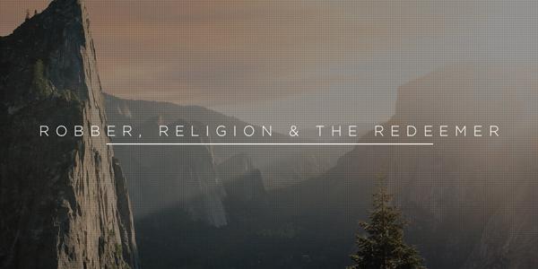 Blog-Robber_Religion_Redeemer