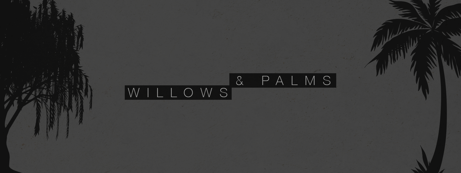 JFM-Hp-WillowsAndPalms