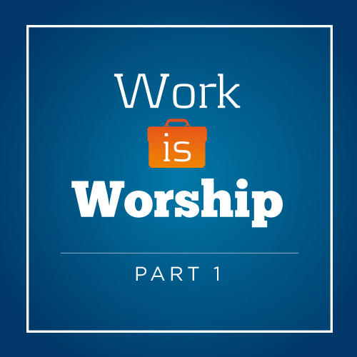 Copy-of-May_Product-WorkisWorshipPt1