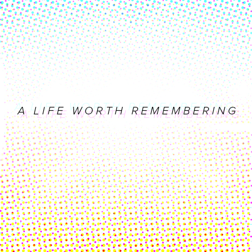 Product-LifeWorthRemembering
